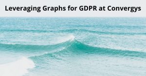 Leveraging Graphs for GDPR at Convergys