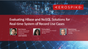 Evaluating Hbase and Aerospike Solutions for Real-time System of Record