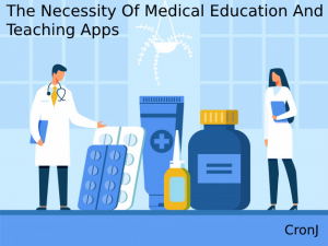 The Best Medical Education App Development And Features