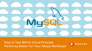 Which Cloud Provider Performs Better for My Mysql Workload?