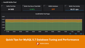 Tips for MySQL 5.7 Database Tuning and Performance