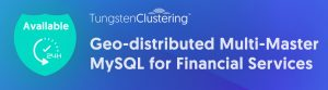 Use Case: Geo-distributed Multi-master MySQL for Financial Services SaaS Providers