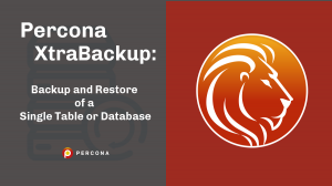 Percona XtraBackup: Backup and Restore of a Single Table or Database