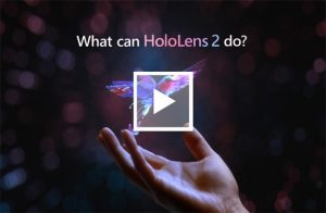 HoloLens 2 expands markets; Azure mixed reality services now broadly available