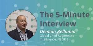 Augmented Intelligence: 5-Minute Interview with Demian Bellumio, NEORIS