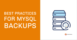 Best Practices for MySQL Backups