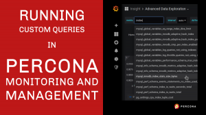 Running Custom Queries in Percona Monitoring and Management