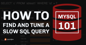 MySQL 101: How to Find and Tune a Slow SQL Query