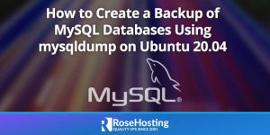 How to Create a Backup of MySQL Databases Using mysqldump on Ubuntu 20.04