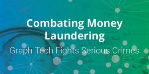 Combating Money Laundering: Graph Tech Fights Serious Crimes