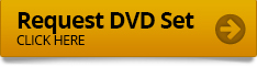 Request DVD Set Click Here