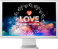 Love Changes Everything Online Experience