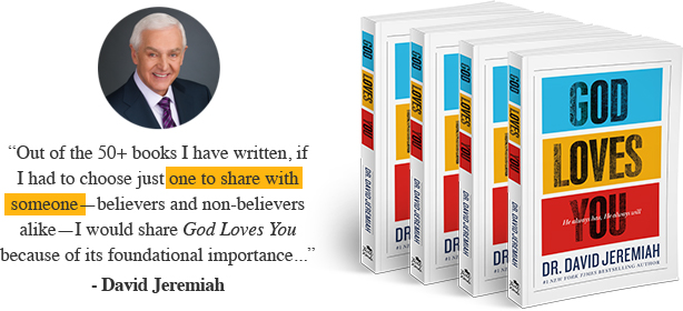 Out of the 50+ books I have written, if I had to choose just one to share with someone - believers and non-believers alike - I would share God Loves You because of its foundational importance... - David Jeremiah, Learn More