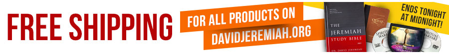 FREE SHIPPING for all products on DavidJeremiah.org - Ends Tonight at Midnight!
