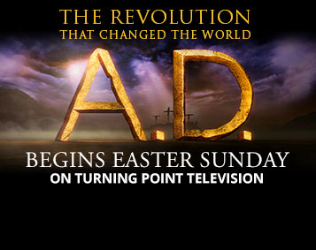 A.D. Begins Easter Sunday on Turning Point Television