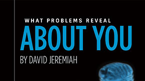 What Problems Reveal About You, by David Jeremiah