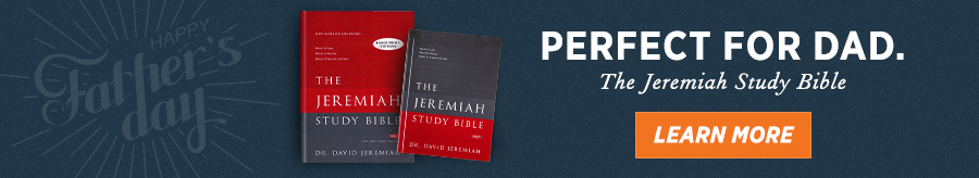 Perfect for Dad. The Jeremiah Study Bible. Learn More