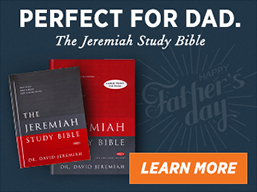 The Jeremiah Study Bible, perfect for Dad. Learn more.