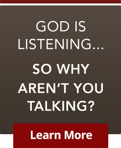 God Is Listening... So why aren't you talking? - Learn More