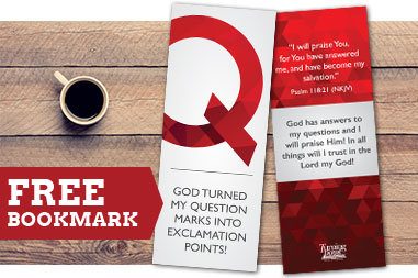 God Turned My Question Marks Into Exclamation Points - Bookmark