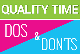 Quality Time Dos and Don'ts