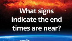 What signs indicate the end times are near?
