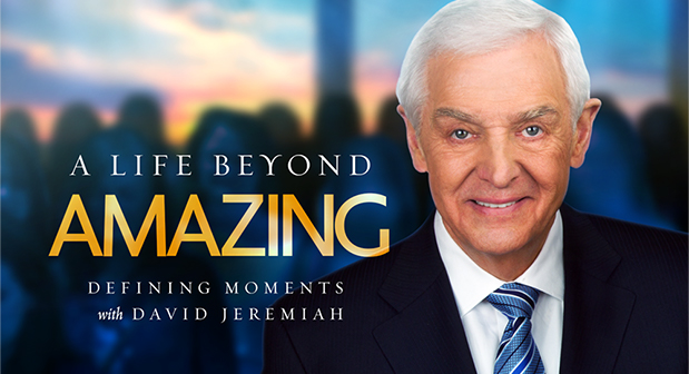 A Life Beyond Amazing Defining Moments with David Jeremiah