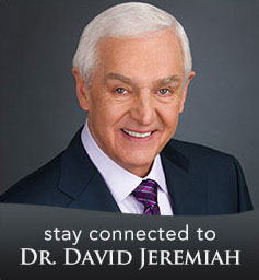 Stay connected to Dr. David Jeremiah