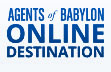 Agents of Babylon: Online Destination