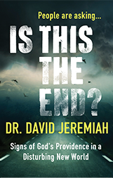 People are Asking...Is This the End? - Dr. David Jeremiah