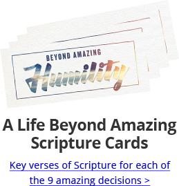 A Life Beyond Amazing Scripture Cards Key verses of Scripture of each of the 9 amazing decisions