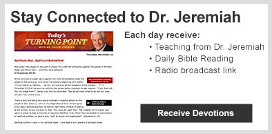 Stay Connected to Dr. Jeremiah