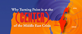 Turning Point and the Middle East Crisis