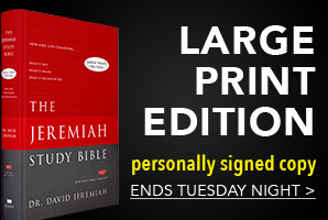 The Jeremiah Study Bible Large Print Edition; personally signed copy; Ends Tuesday Night