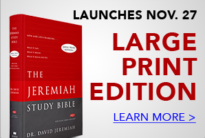 The Jeremiah Study Bible Large Print Launches Nov. 27. Click to learn more.