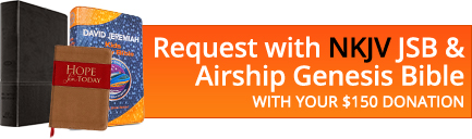 Request with NKJV JSB and Airship Genesis Bible with your $150 donation