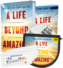 A Life Beyond Amazing, New from Dr. David Jeremiah, Learn More