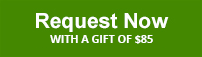 Request Now with a gift of $85