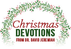Christmas Devotions from Dr. David Jeremiah