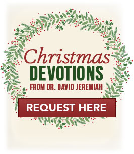 Christmas Devotions from Dr. David Jeremiah - Request Here