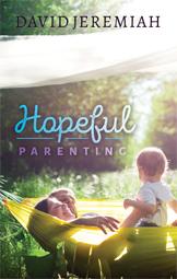 Hopeful Parenting - Dr. David Jeremiah