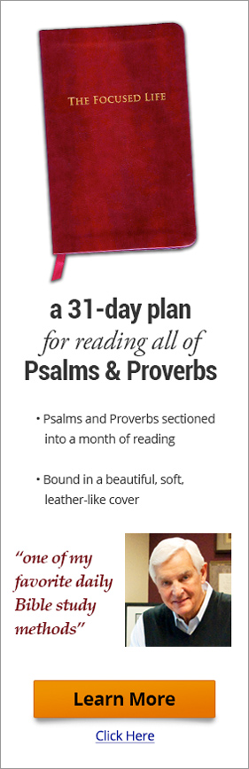The Focused Life - a 31-day plan for reading all of Psalms & Proverbs