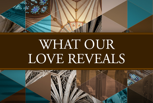What Our Love Reveals