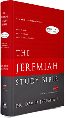 The Jeremiah Study Bible Large Print Edition