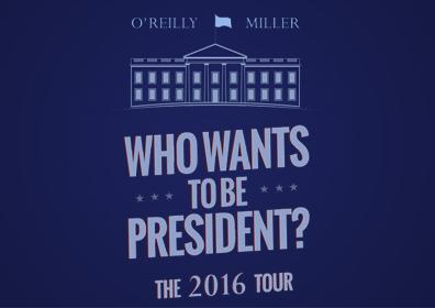 Bill O'Reilly and Dennis Miller Who Wants to Be President? 2016 Tour Logo