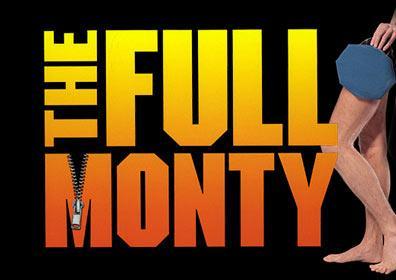 The Full Monty August 2nd-September 18th