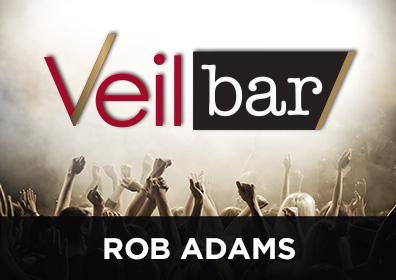 Advertisement for Live Entertainment in the Veil Bar featuring Rob Adams