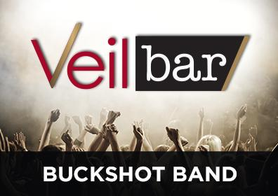 Advertisement for Live Entertainment in the Veil Bar featuring Buckshot Band