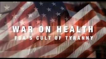 War on Health: The FDA's Cult of Tyranny