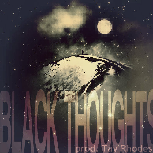 Tay Rhodes Black Thoughts